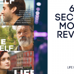 """LIFE ITSELF"" – 60 Second Movie Review"