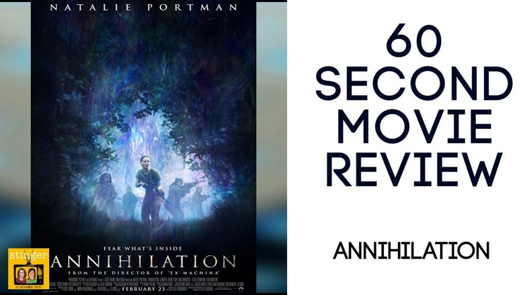 Annihilation movie review video